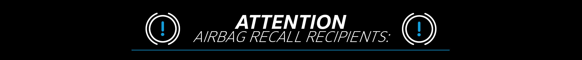 Attention Airbag Recall Recipients